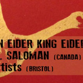 COMMON EIDER KING EIDER, GABRIEL SALOMAN WITH BEEF ARTISTS : Sunday 26th June