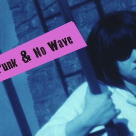 WOMEN IN PUNK & NO WAVE FILM & MUSIC : Saturday 20th January