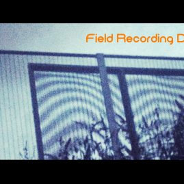 Field Recording Discotheque: Saturday 13th October 2018