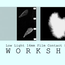 Low Light 16mm Film Contact Printing Workshop – Saturday 9th March 2019